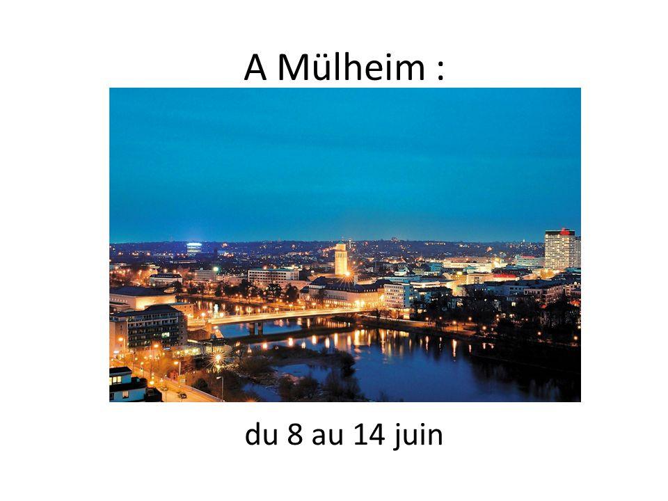 A Mülheim : du 8 au 14 juin