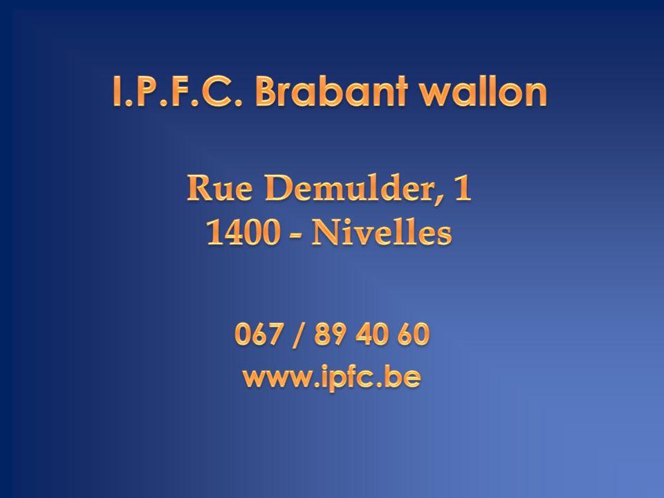 I.P.F.C. Brabant wallon Rue Demulder, 1 1400 - Nivelles