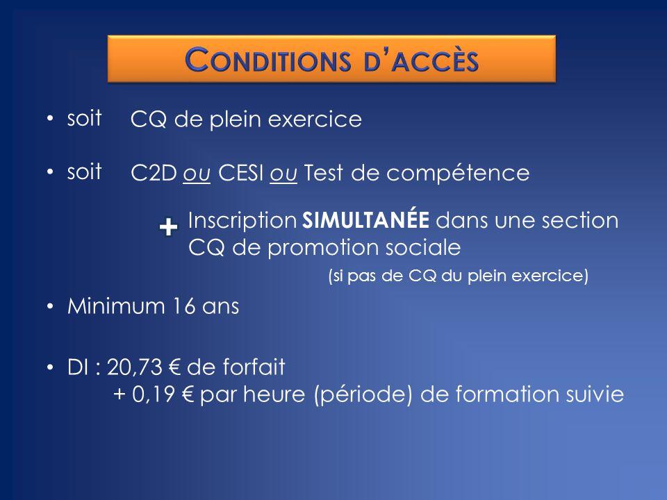 Conditions d'accès soit CQ de plein exercice soit