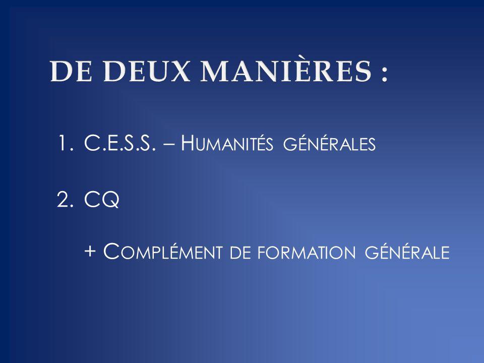 DE DEUX MANIÈRES : C.E.S.S. – Humanités générales