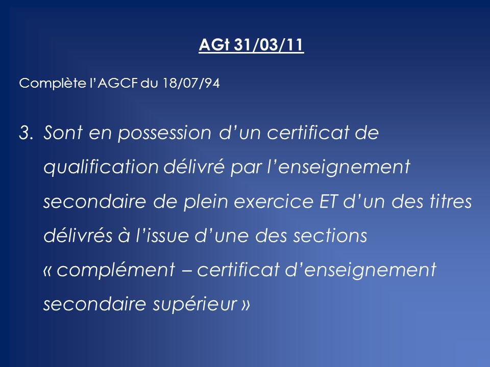 AGt 31/03/11 Complète l'AGCF du 18/07/94.