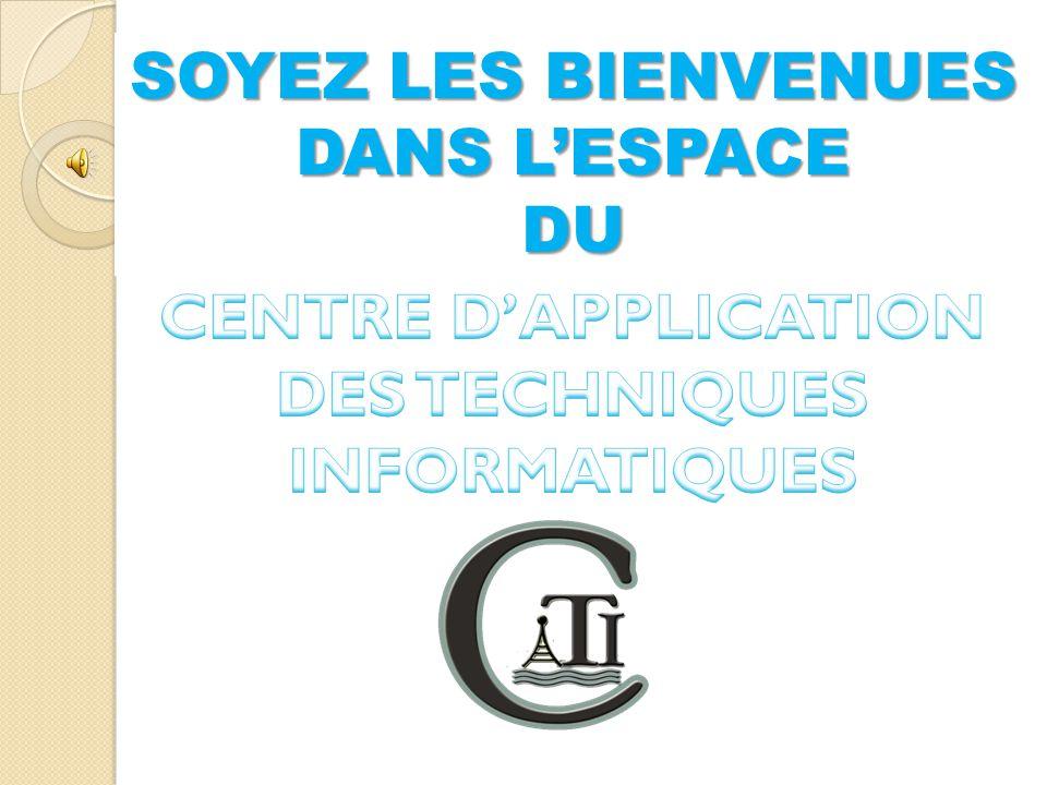 CENTRE D'APPLICATION DES TECHNIQUES INFORMATIQUES