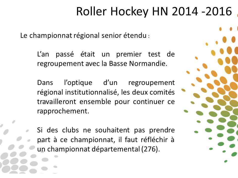 Roller Hockey HN 2014 -2016 Le championnat régional senior étendu :