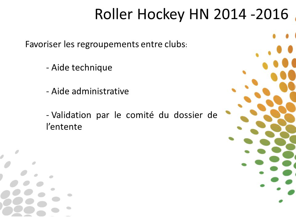Roller Hockey HN 2014 -2016 Favoriser les regroupements entre clubs: