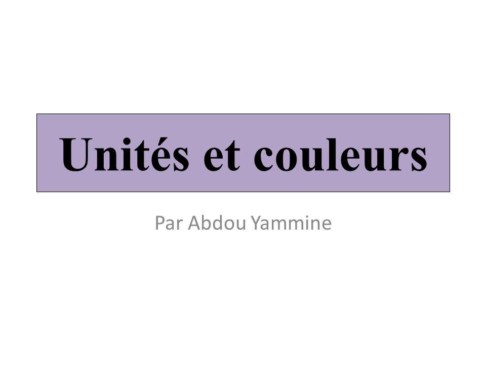 Unités et couleurs Par Abdou Yammine