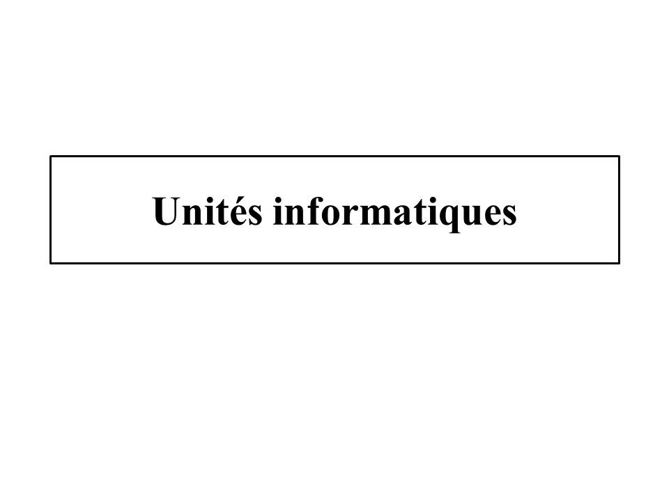 Unités informatiques