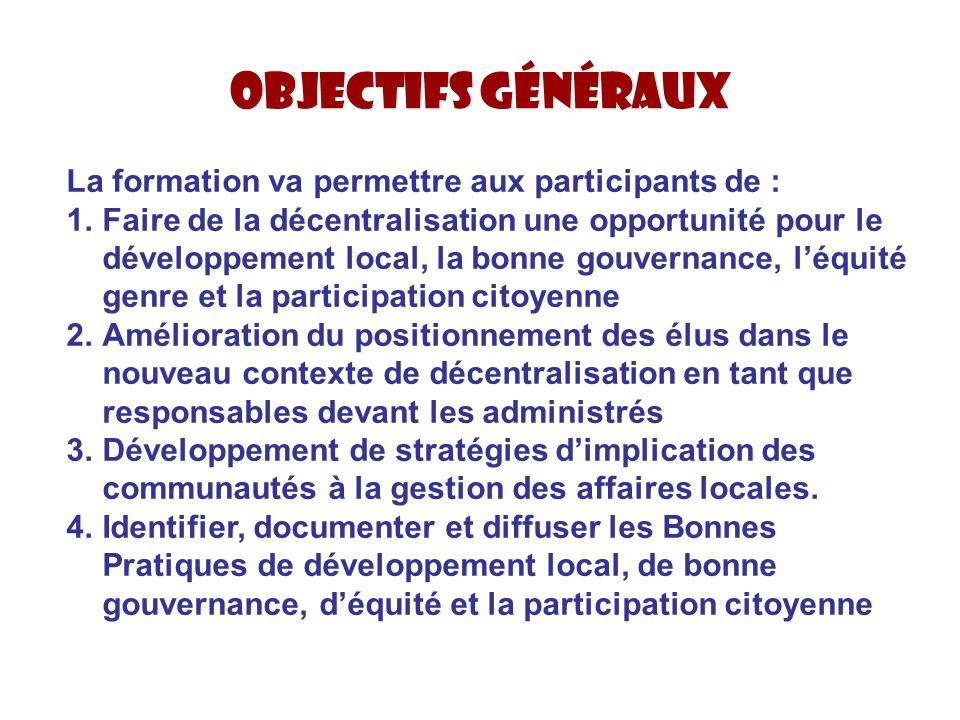Objectifs généraux La formation va permettre aux participants de :