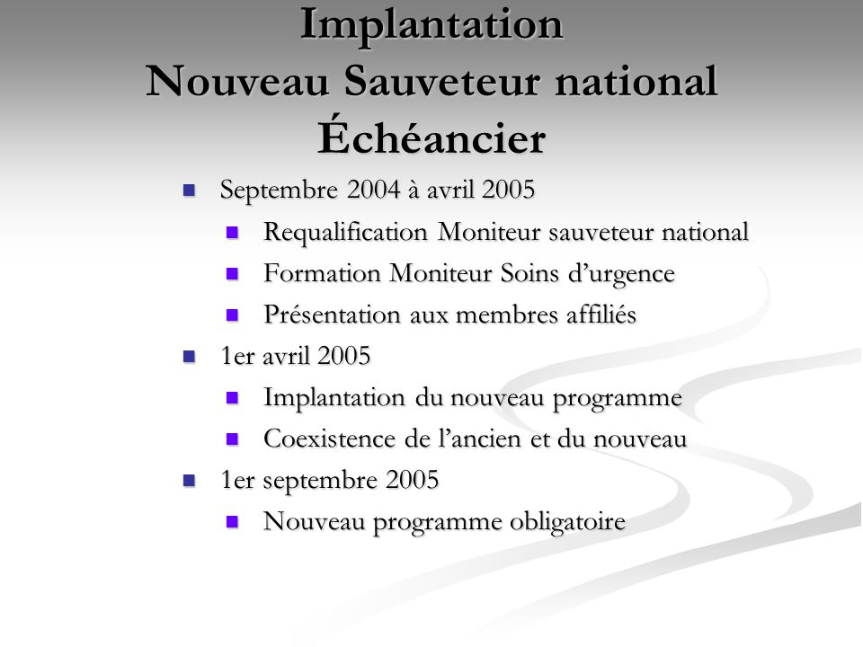 Implantation Nouveau Sauveteur national Échéancier