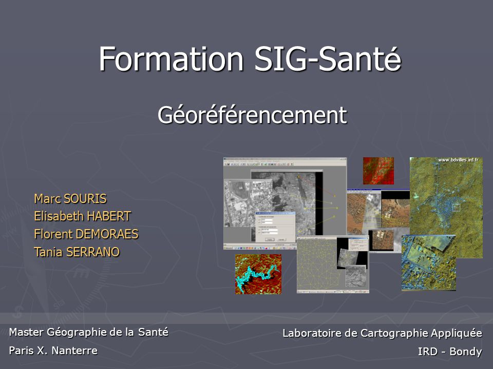 Formation SIG-Santé Géoréférencement Marc SOURIS Elisabeth HABERT