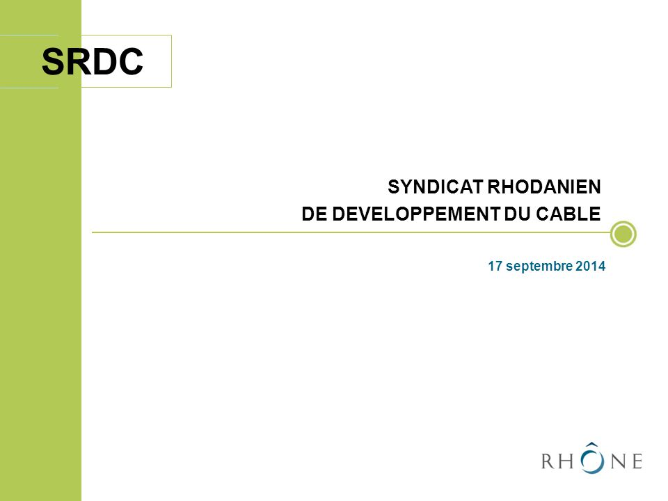 SRDC SYNDICAT RHODANIEN DE DEVELOPPEMENT DU CABLE 17 septembre 2014