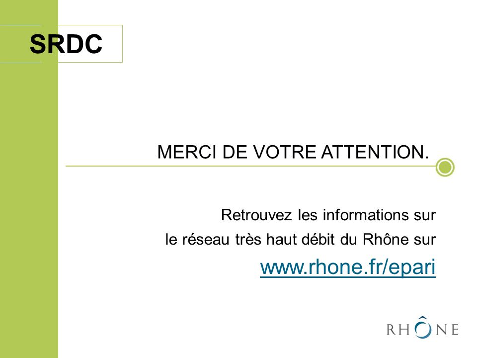 SRDC www.rhone.fr/epari MERCI DE VOTRE ATTENTION.