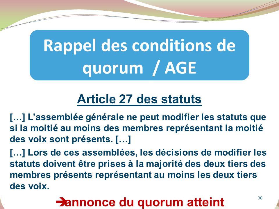 Rappel des conditions de quorum / AGE annonce du quorum atteint