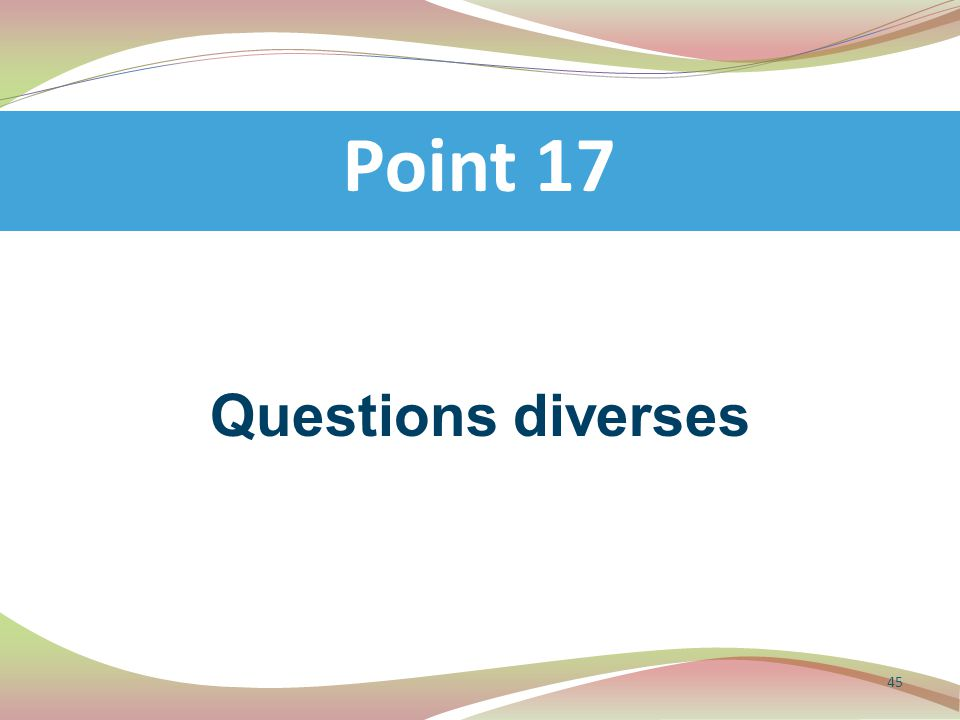 Point 17 Questions diverses