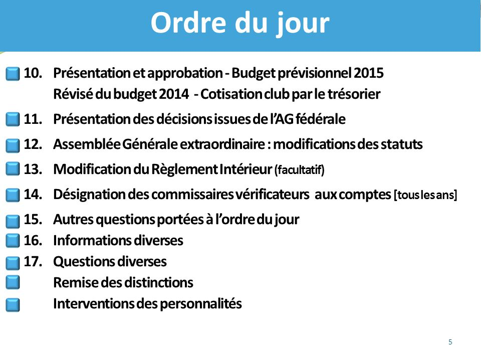 Ordre du jour 10. Présentation et approbation - Budget prévisionnel 2015 Révisé du budget 2014 - Cotisation club par le trésorier.