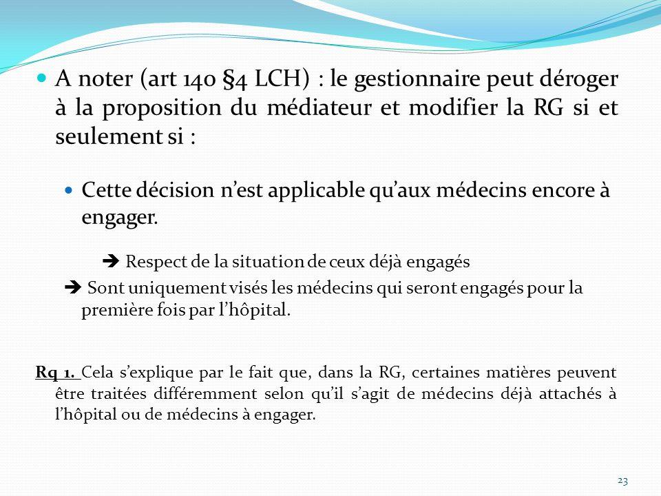 A noter (art 140 §4 LCH) : le gestionnaire peut déroger à la proposition du médiateur et modifier la RG si et seulement si :