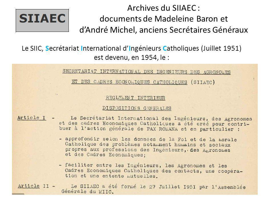 Archives du SIIAEC : documents de Madeleine Baron et d'André Michel, anciens Secrétaires Généraux