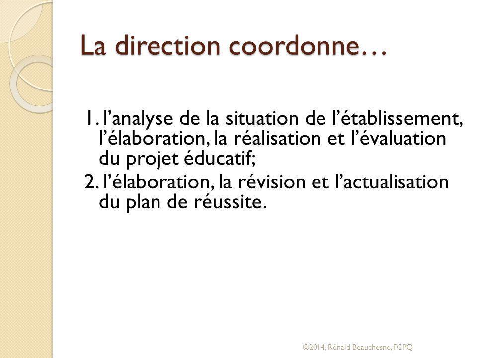 La direction coordonne…