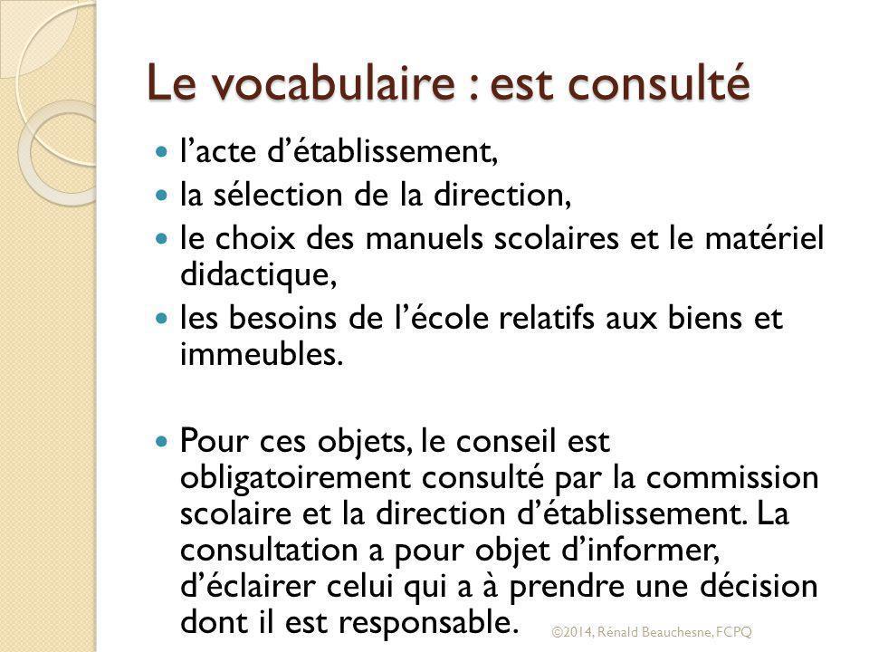 Le vocabulaire : est consulté