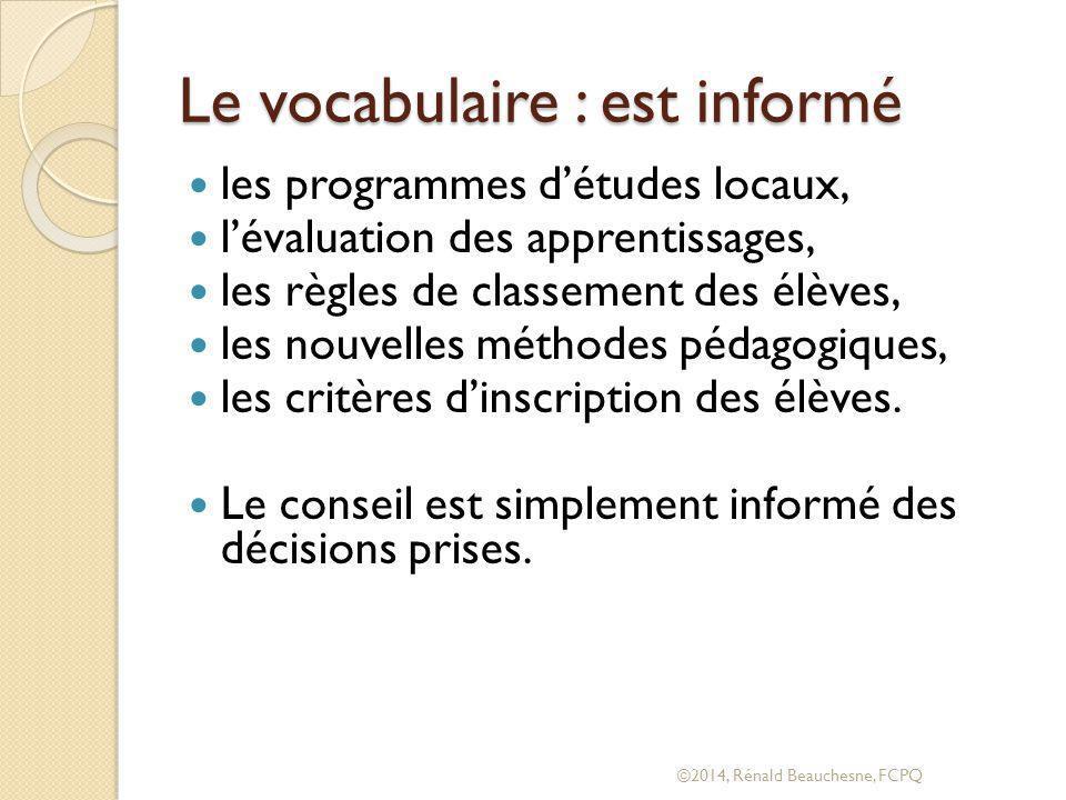 Le vocabulaire : est informé