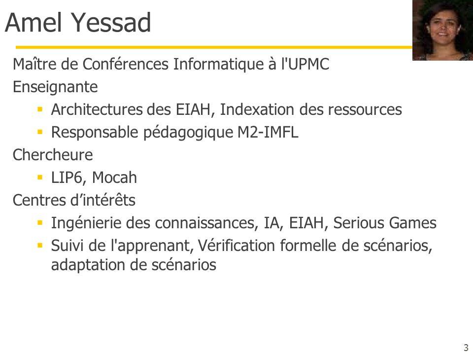 Amel Yessad Maître de Conférences Informatique à l UPMC Enseignante