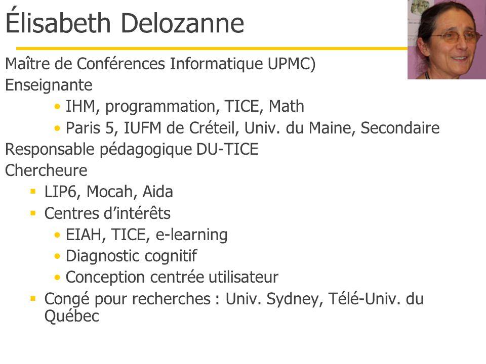 Élisabeth Delozanne Maître de Conférences Informatique UPMC)