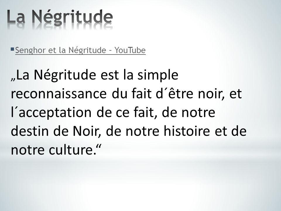 La Négritude Senghor et la Négritude – YouTube.
