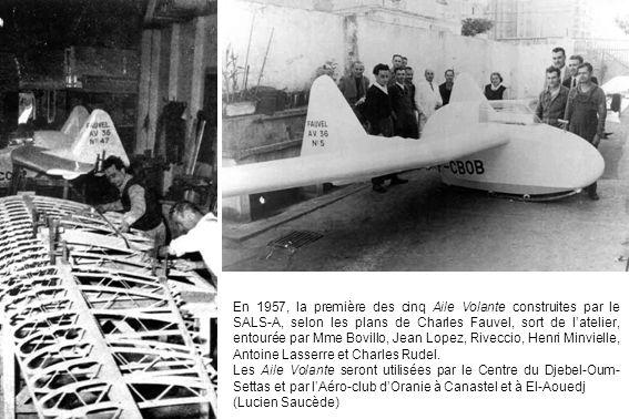 En 1957, la première des cinq Aile Volante construites par le SALS-A, selon les plans de Charles Fauvel, sort de l'atelier, entourée par Mme Bovillo, Jean Lopez, Riveccio, Henri Minvielle, Antoine Lasserre et Charles Rudel.
