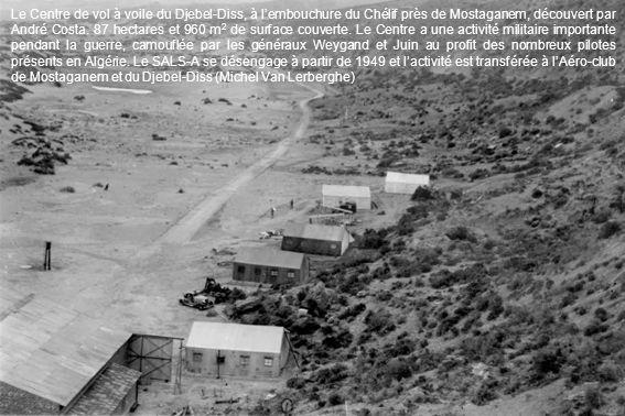 Le Centre de vol à voile du Djebel-Diss, à l'embouchure du Chélif près de Mostaganem, découvert par André Costa.