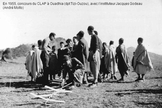En 1955, concours du CLAP à Ouadhia (dpt Tizi-Ouzou), avec l'instituteur Jacques Godeau