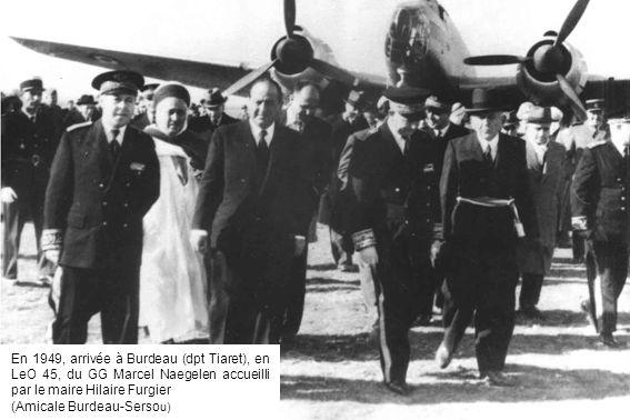 En 1949, arrivée à Burdeau (dpt Tiaret), en LeO 45, du GG Marcel Naegelen accueilli par le maire Hilaire Furgier