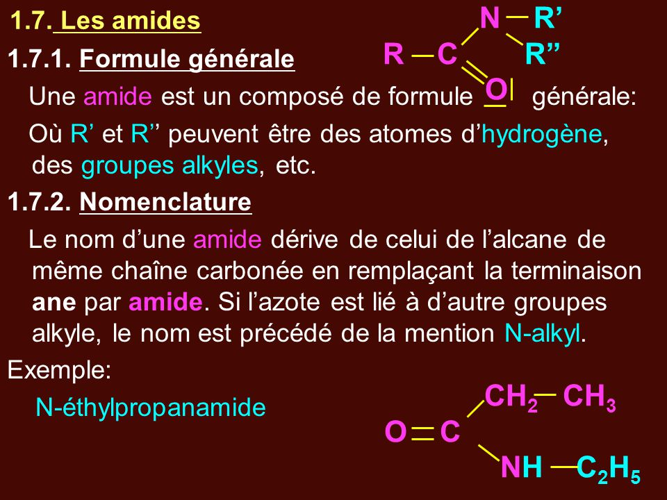 N R' R C R'' O CH2 CH3 O C NH C2H5 1.7. Les amides