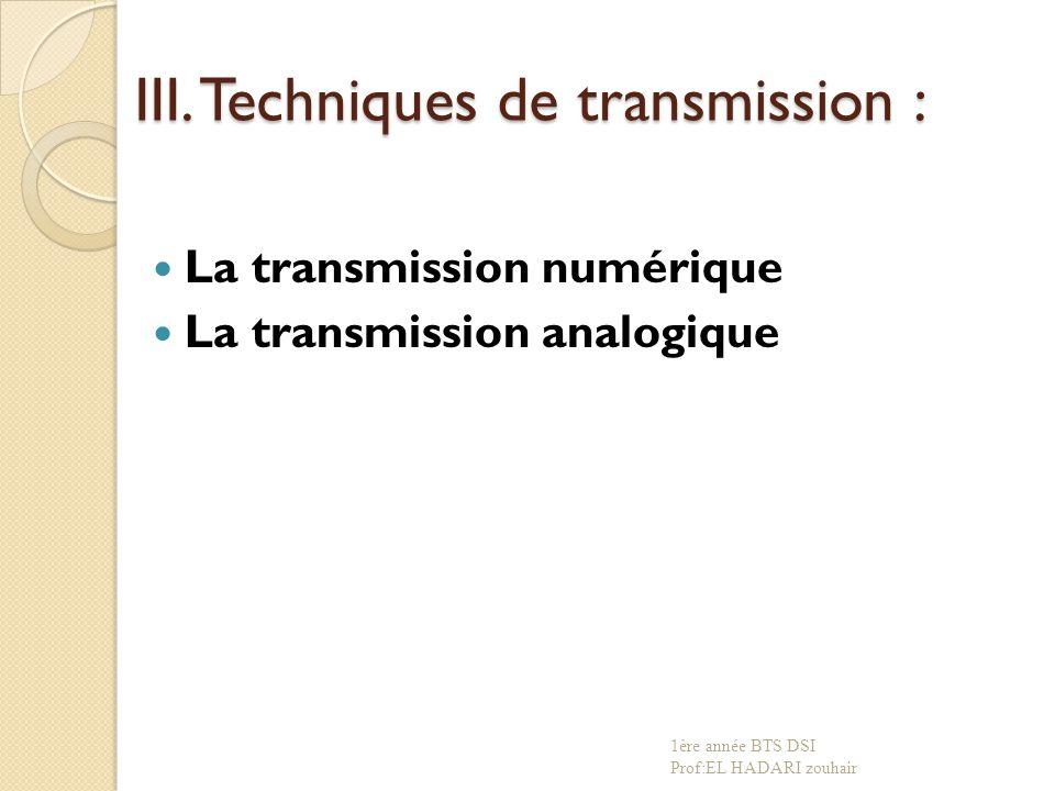 III. Techniques de transmission :
