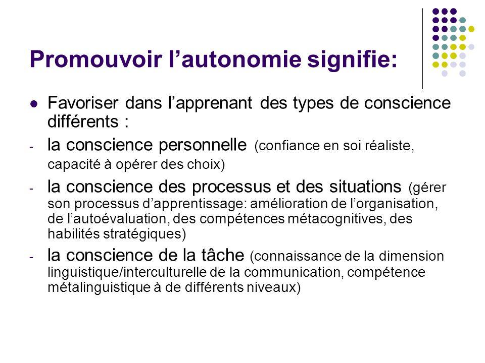 Promouvoir l'autonomie signifie: