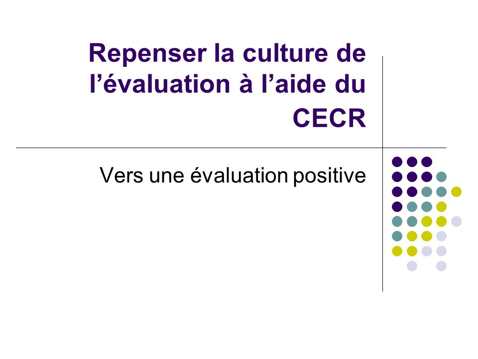 Repenser la culture de l'évaluation à l'aide du CECR