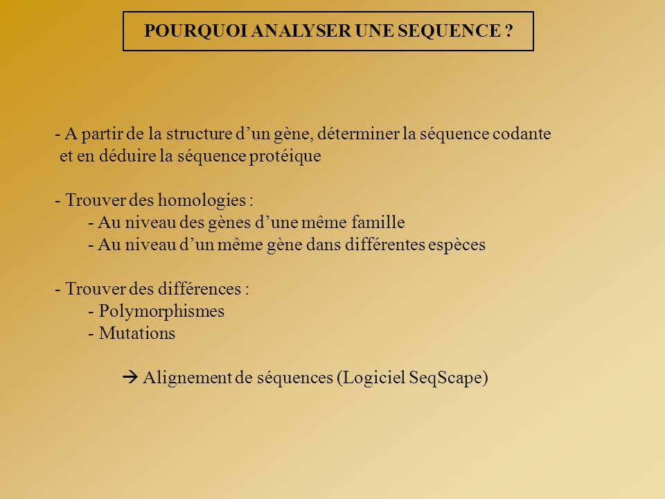 POURQUOI ANALYSER UNE SEQUENCE