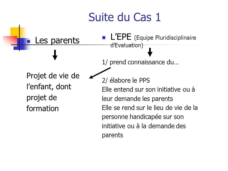 Suite du Cas 1 L'EPE (Equipe Pluridisciplinaire d'Evaluation)