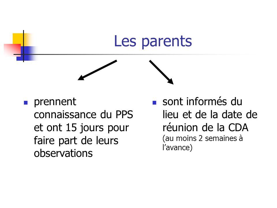 Les parents prennent connaissance du PPS et ont 15 jours pour faire part de leurs observations.