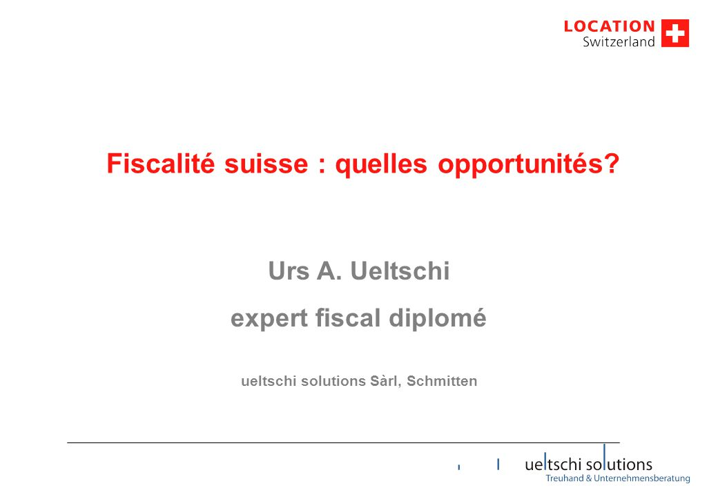 Fiscalité suisse : quelles opportunités