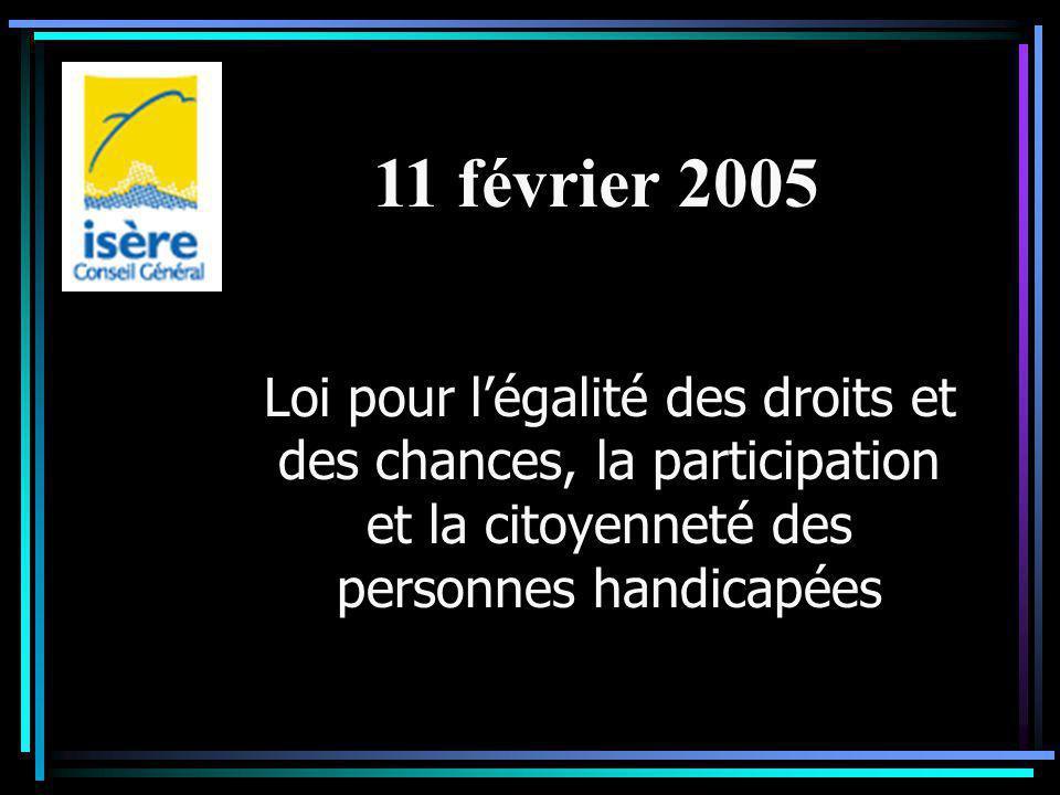 11 février 2005 Loi pour l'égalité des droits et des chances, la participation et la citoyenneté des personnes handicapées.