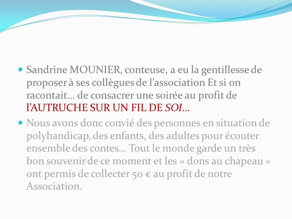 Sandrine MOUNIER, conteuse, a eu la gentillesse de proposer à ses collègues de l'association Et si on racontait… de consacrer une soirée au profit de l'AUTRUCHE SUR UN FIL DE SOI…