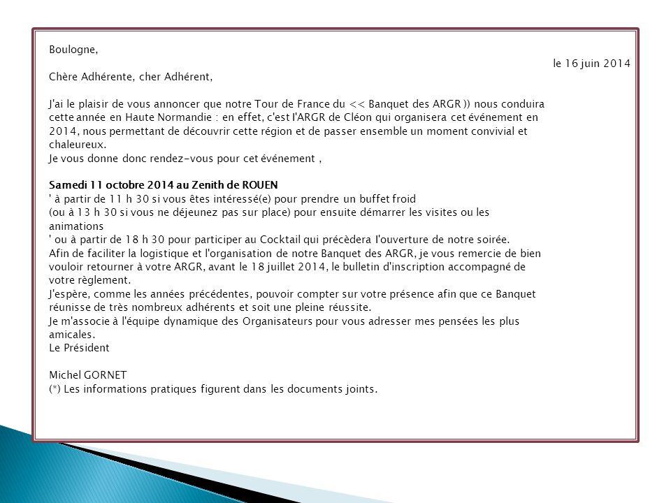 Boulogne, le 16 juin 2014. Chère Adhérente, cher Adhérent,