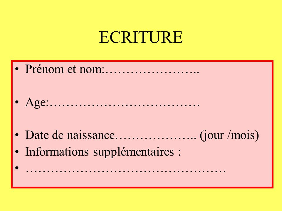 ECRITURE Prénom et nom:………………….. Age:………………………………