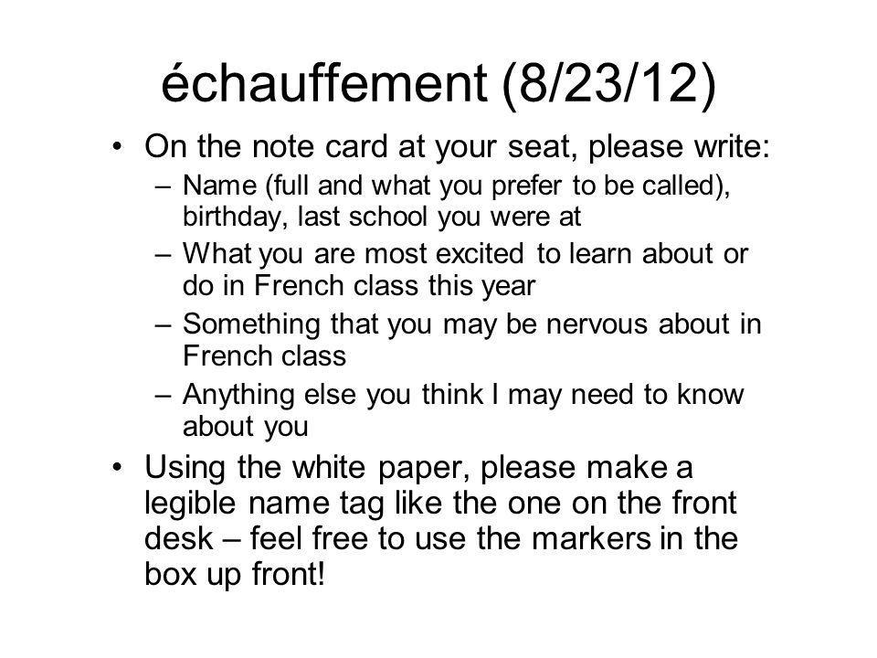 échauffement (8/23/12) On the note card at your seat, please write: