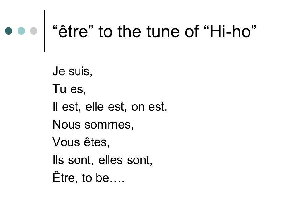 être to the tune of Hi-ho