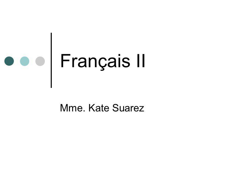 Français II Mme. Kate Suarez
