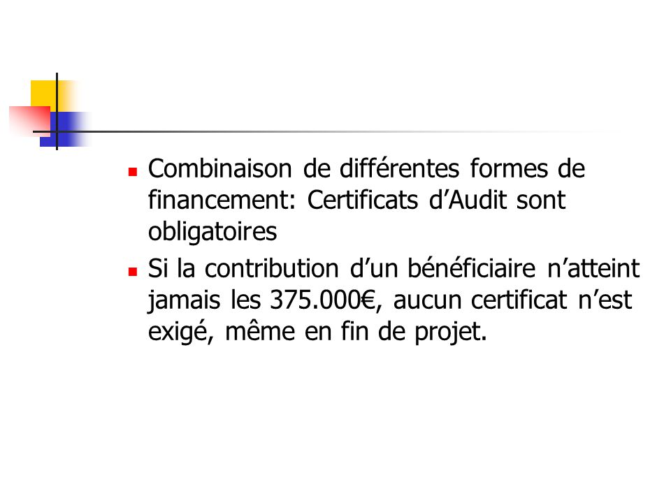 Combinaison de différentes formes de financement: Certificats d'Audit sont obligatoires