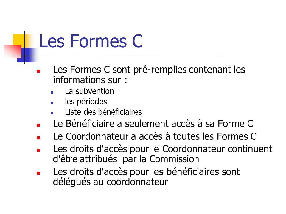 Les Formes C Les Formes C sont pré-remplies contenant les informations sur : La subvention. les périodes.