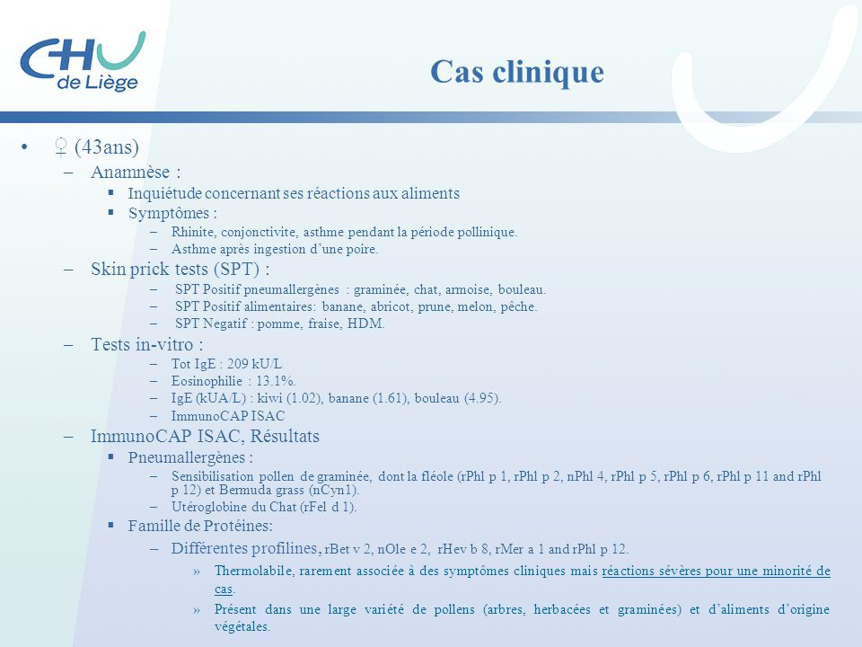 Cas clinique ♀ (43ans) Anamnèse : Skin prick tests (SPT) :