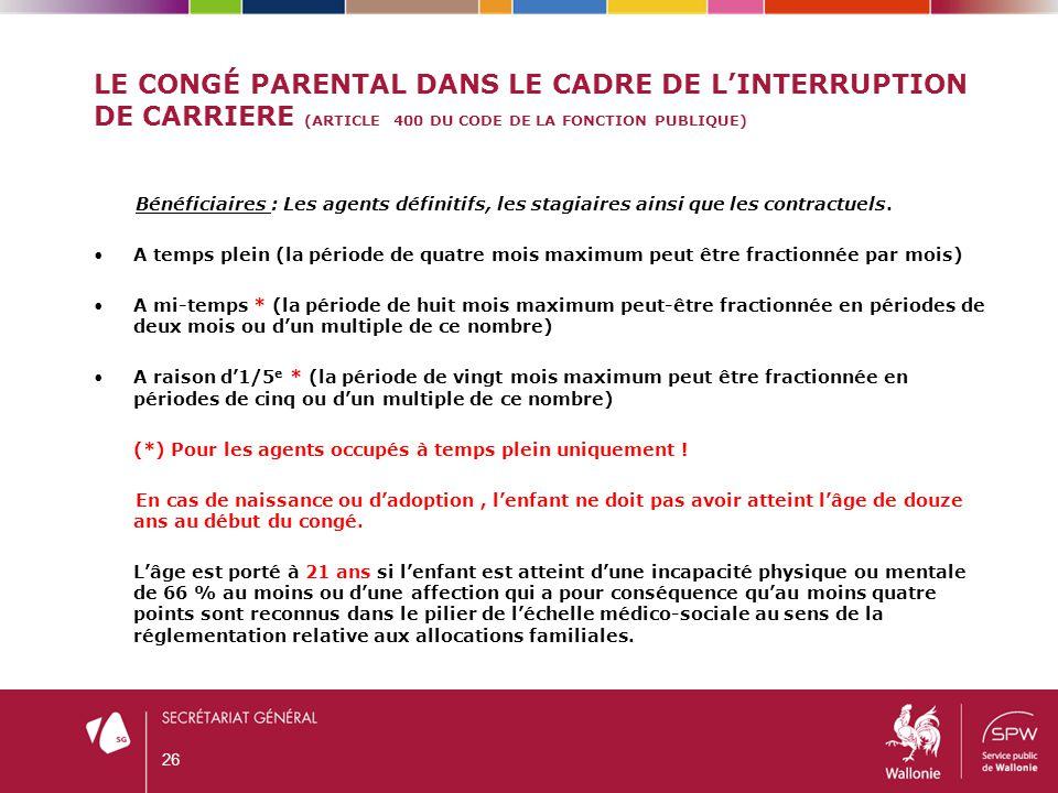 Le congé parental dans le cadre de l'interruption de carriere (ARTICLE 400 du Code de la fonction publique)