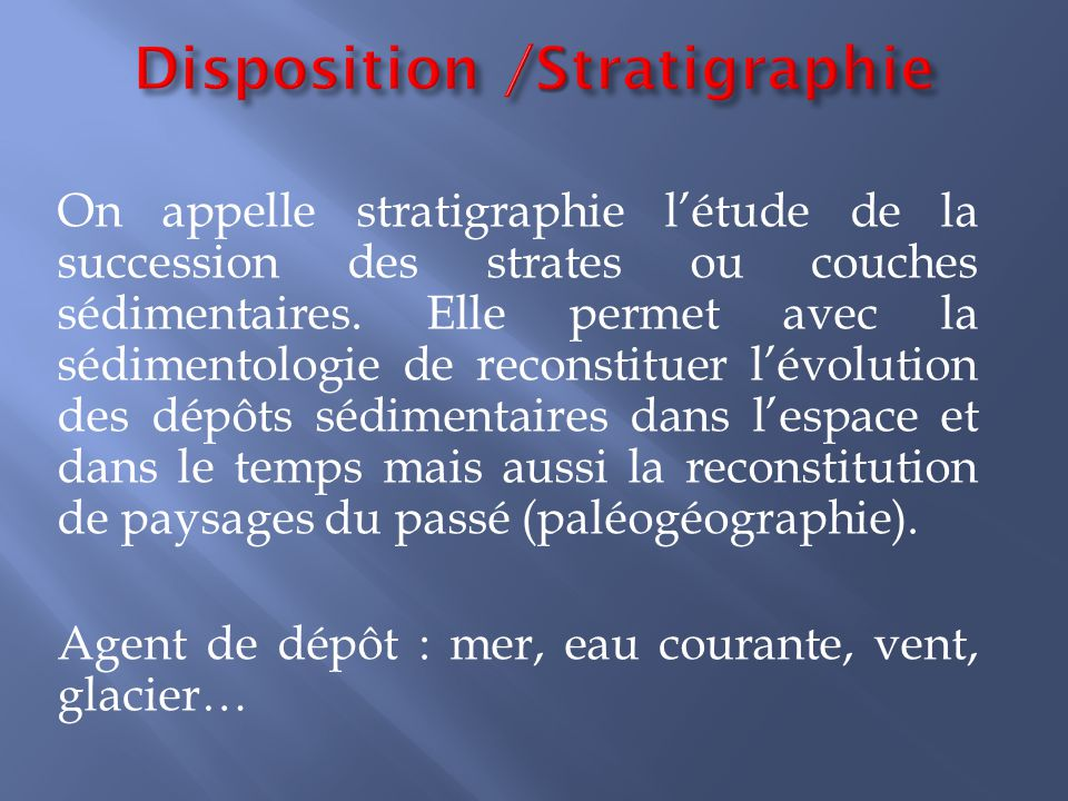 Disposition /Stratigraphie